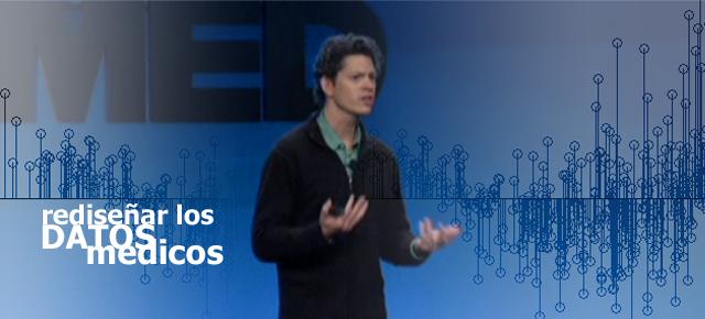 Conferencia TED: rediseñar los datos médicos.